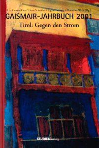 """Gaismair-Jahrbuch 2001 """"Tirol: Gegen den Strom"""", Lisa Gensluckner, Horst Schreiber, Ingrid Tschugg, Alexandra Weiss (Hg.)"""