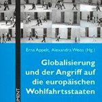 """""""Globalisierung und der Angriff auf die europäischen Wohlfahrtsstaaten"""", Erna Appelt, Alexandra Weiss (Hg.)"""