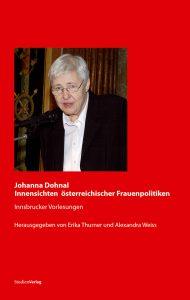 """""""Johanna Dohnal. Innensichten österreichischer Frauenpolitiken. Innsbrucker Vorlesungen"""", Erika Thurner und Alexandra Weiss (Hg.)"""