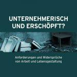 """Buchcover von """"Unternehmerisch und erschöpft? Anforderungen und Widersprüche von Arbeit und Lebensgestaltung"""", Alexandra Weiss (Hg.)"""